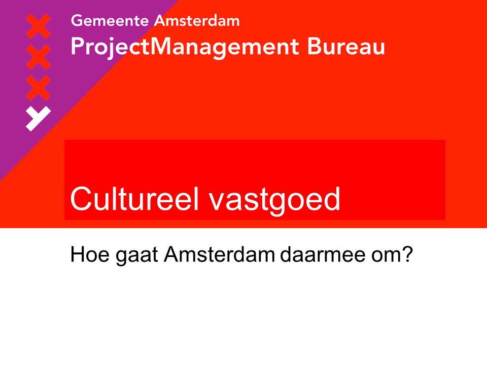 Hoe gaat Amsterdam daarmee om Cultureel vastgoed