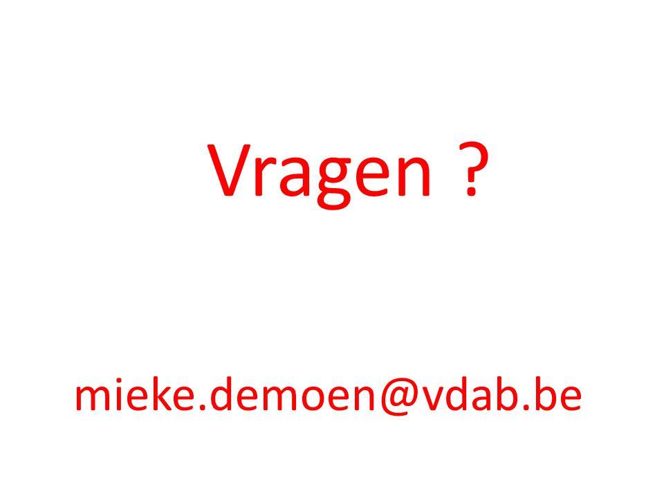 Vragen ? mieke.demoen@vdab.be