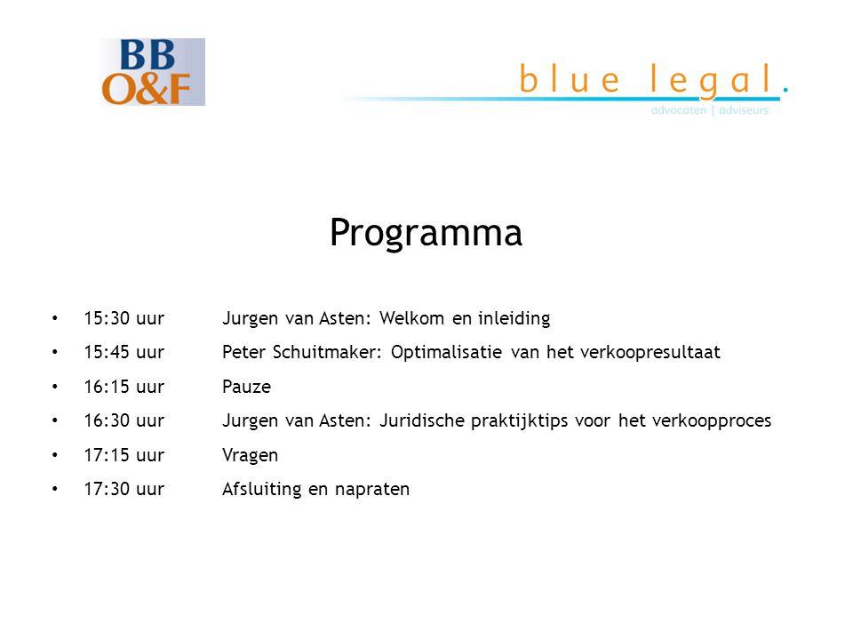 Programma • 15:30 uur Jurgen van Asten: Welkom en inleiding • 15:45 uur Peter Schuitmaker: Optimalisatie van het verkoopresultaat • 16:15 uur Pauze •