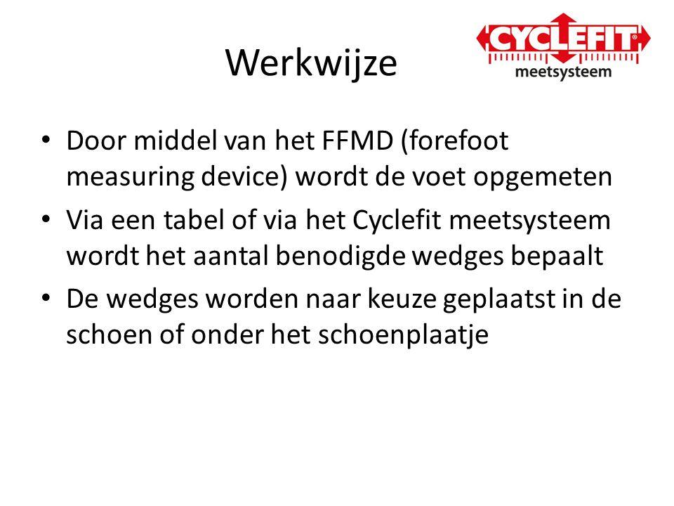 Werkwijze • Door middel van het FFMD (forefoot measuring device) wordt de voet opgemeten • Via een tabel of via het Cyclefit meetsysteem wordt het aan