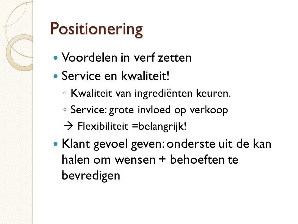 Positionering  Voordelen in verf zetten  Service en kwaliteit.