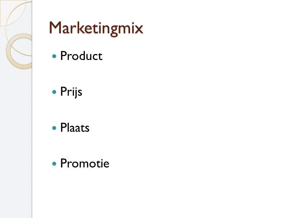 Marketingmix  Product  Prijs  Plaats  Promotie