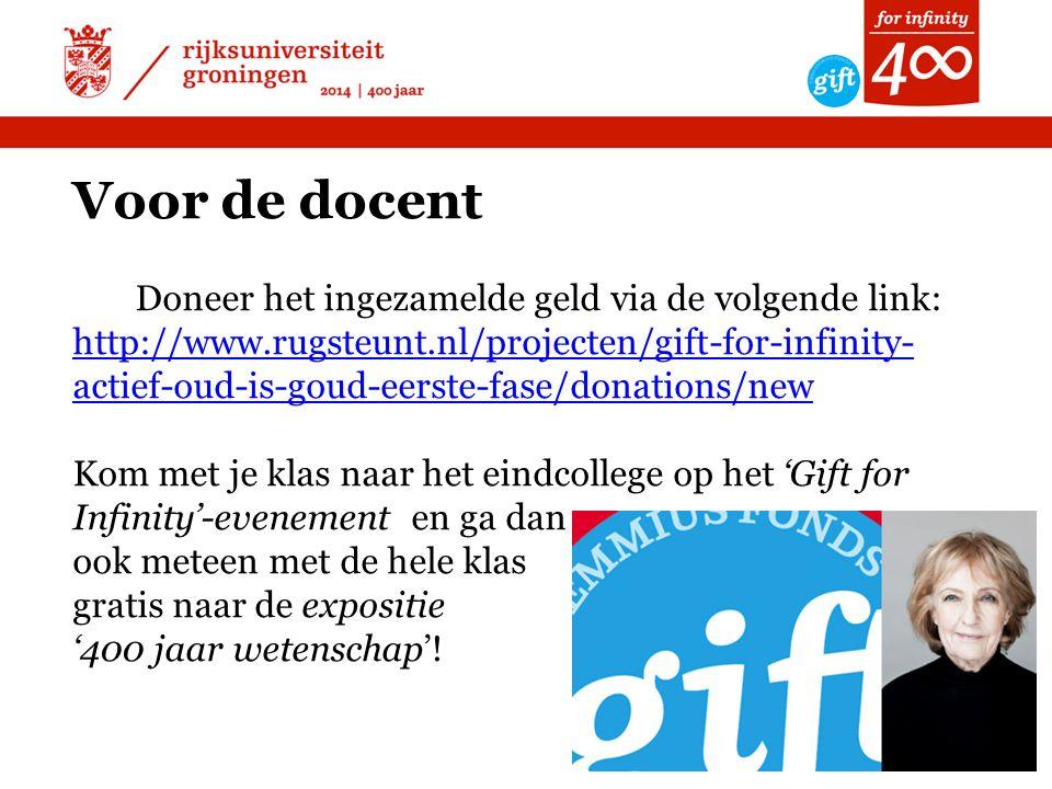 Voor de docent Doneer het ingezamelde geld via de volgende link: http://www.rugsteunt.nl/projecten/gift-for-infinity- actief-oud-is-goud-eerste-fase/d