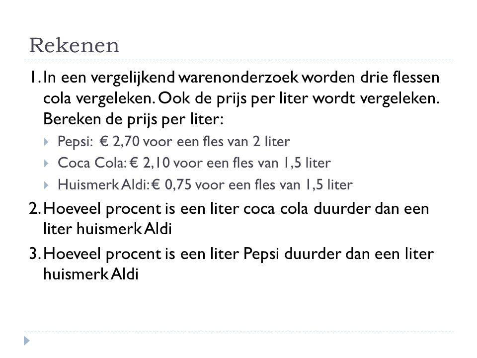 Rekenen 1.In een vergelijkend warenonderzoek worden drie flessen cola vergeleken. Ook de prijs per liter wordt vergeleken. Bereken de prijs per liter: