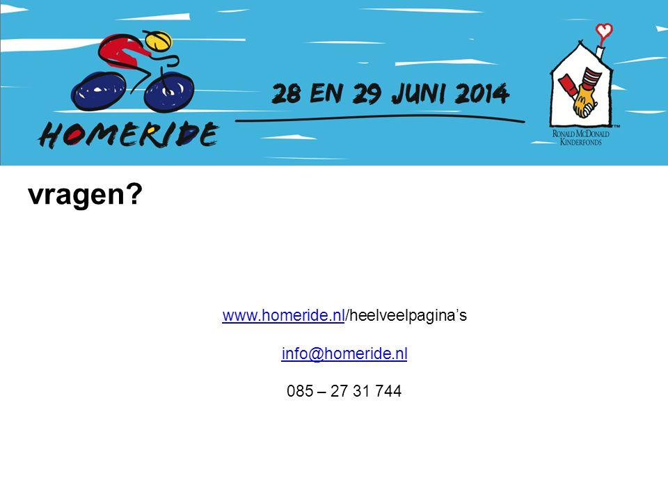 vragen www.homeride.nlwww.homeride.nl/heelveelpagina's info@homeride.nl 085 – 27 31 744