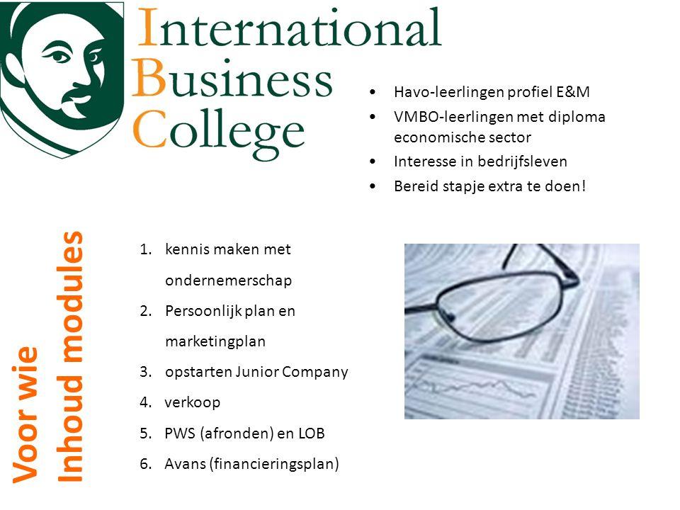 Voordeel • Avans HBO • 1 dag in de week praktisch • Buitenlandse studiereis Duitsland • Leerkrachtige omgeving • Elementair boekhouden • Havo + • De school uit