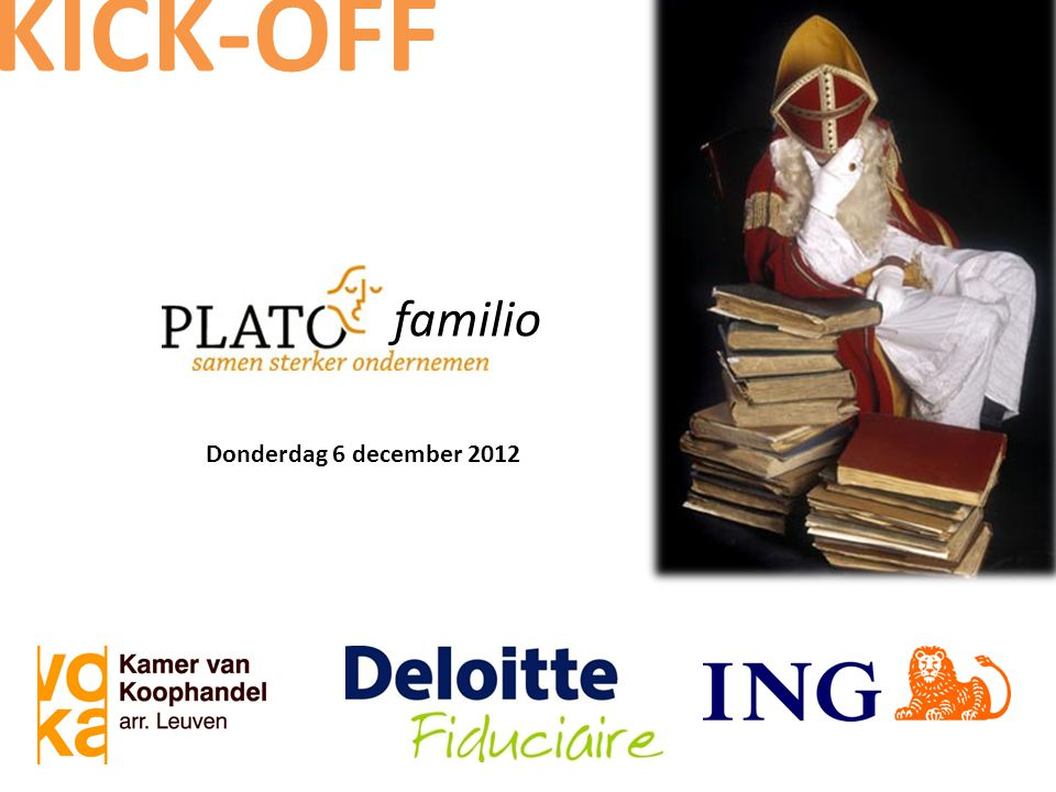 Donderdag 6 december 2012 KICK-OFF familio