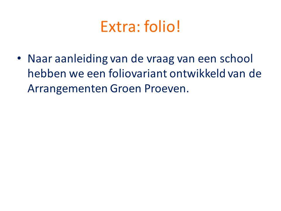 Extra: folio! • Naar aanleiding van de vraag van een school hebben we een foliovariant ontwikkeld van de Arrangementen Groen Proeven.