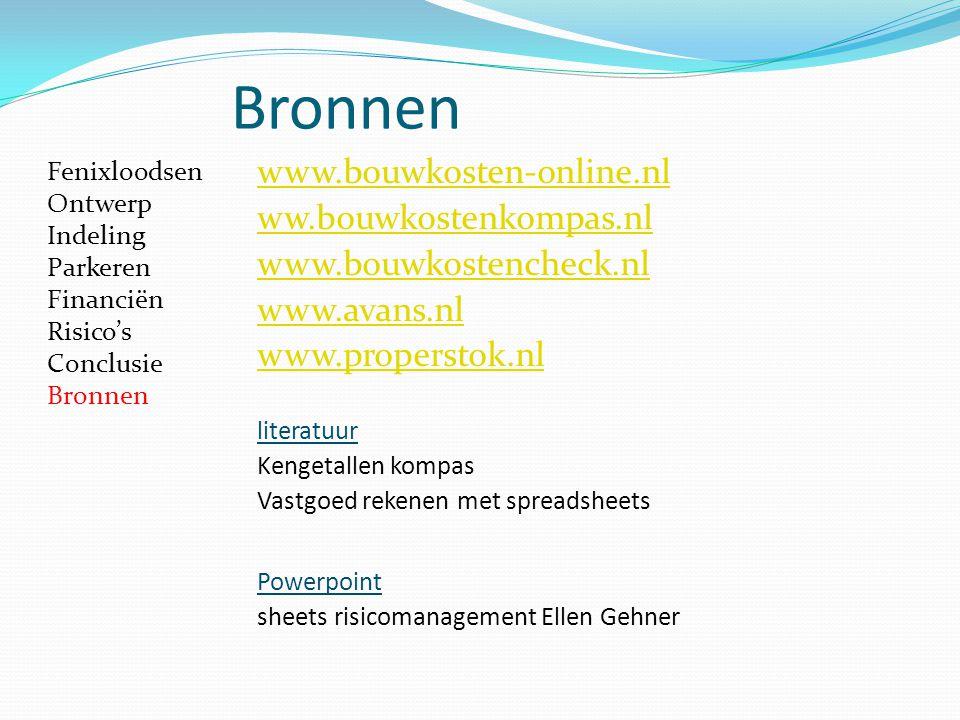 www.bouwkosten-online.nl ww.bouwkostenkompas.nl www.bouwkostencheck.nl www.avans.nl www.properstok.nl literatuur Kengetallen kompas Vastgoed rekenen m