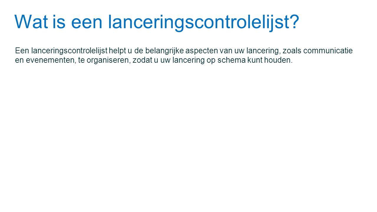 Wat is een lanceringscontrolelijst? Een lanceringscontrolelijst helpt u de belangrijke aspecten van uw lancering, zoals communicatie en evenementen, t