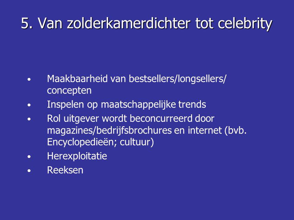 • Maakbaarheid van bestsellers/longsellers/ concepten • Inspelen op maatschappelijke trends • Rol uitgever wordt beconcurreerd door magazines/bedrijfsbrochures en internet (bvb.