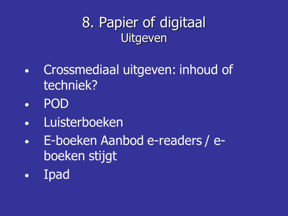 • Crossmediaal uitgeven: inhoud of techniek.