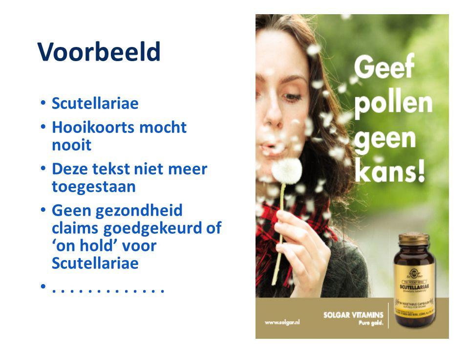Voorbeeld • Scutellariae • Hooikoorts mocht nooit • Deze tekst niet meer toegestaan • Geen gezondheid claims goedgekeurd of 'on hold' voor Scutellaria