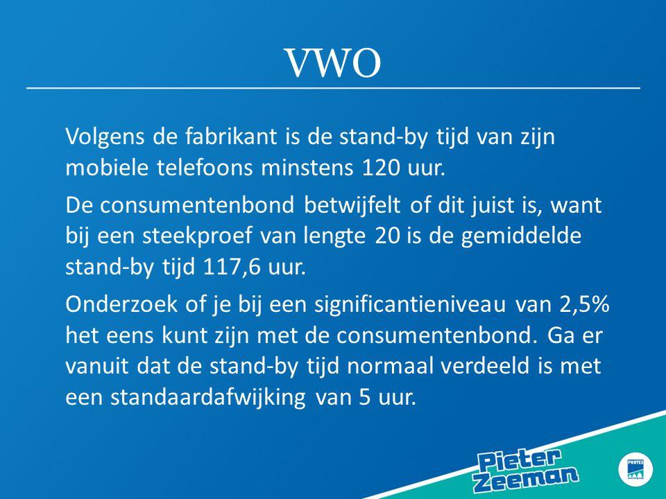 VWO Volgens de fabrikant is de stand-by tijd van zijn mobiele telefoons minstens 120 uur. De consumentenbond betwijfelt of dit juist is, want bij een