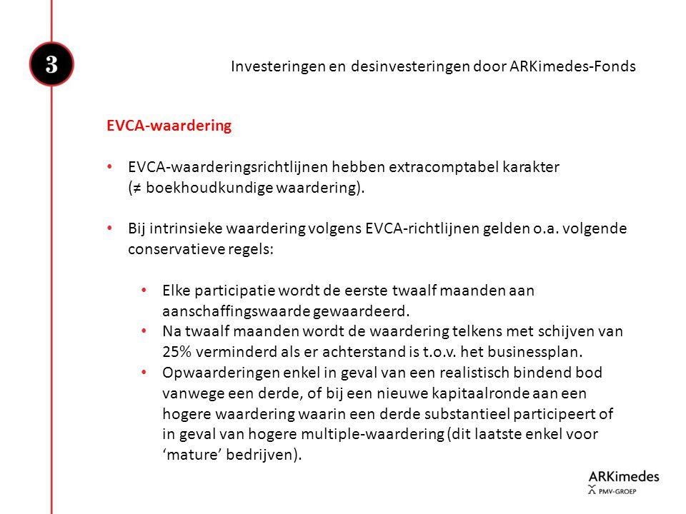 EVCA-waardering • EVCA-waarderingsrichtlijnen hebben extracomptabel karakter (≠ boekhoudkundige waardering). • Bij intrinsieke waardering volgens EVCA