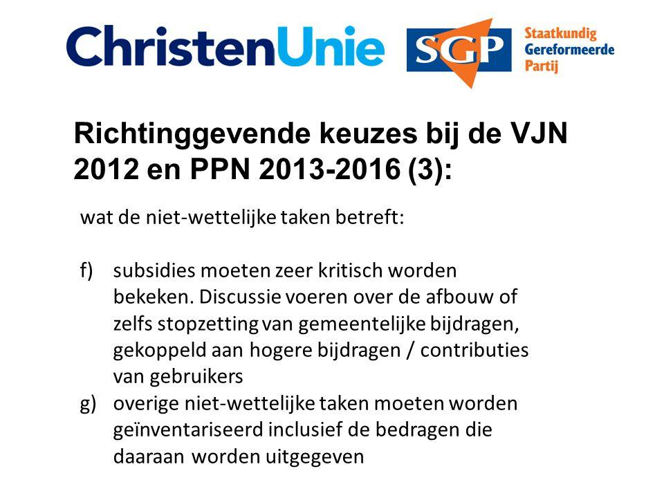Richtinggevende keuzes bij de VJN 2012 en PPN 2013-2016 (3): wat de niet-wettelijke taken betreft: f)subsidies moeten zeer kritisch worden bekeken.