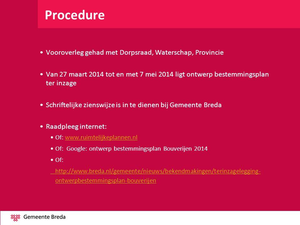 Procedure •Vooroverleg gehad met Dorpsraad, Waterschap, Provincie •Van 27 maart 2014 tot en met 7 mei 2014 ligt ontwerp bestemmingsplan ter inzage •Sc