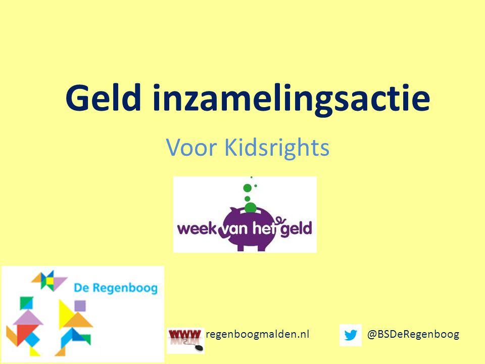 Geld inzamelingsactie Voor Kidsrights www.regenboogmalden.nl @BSDeRegenboog