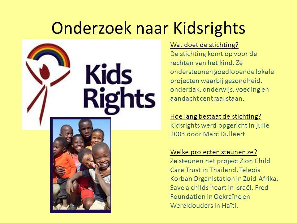 Onderzoek naar Kidsrights Wat doet de stichting? De stichting komt op voor de rechten van het kind. Ze ondersteunen goedlopende lokale projecten waarb