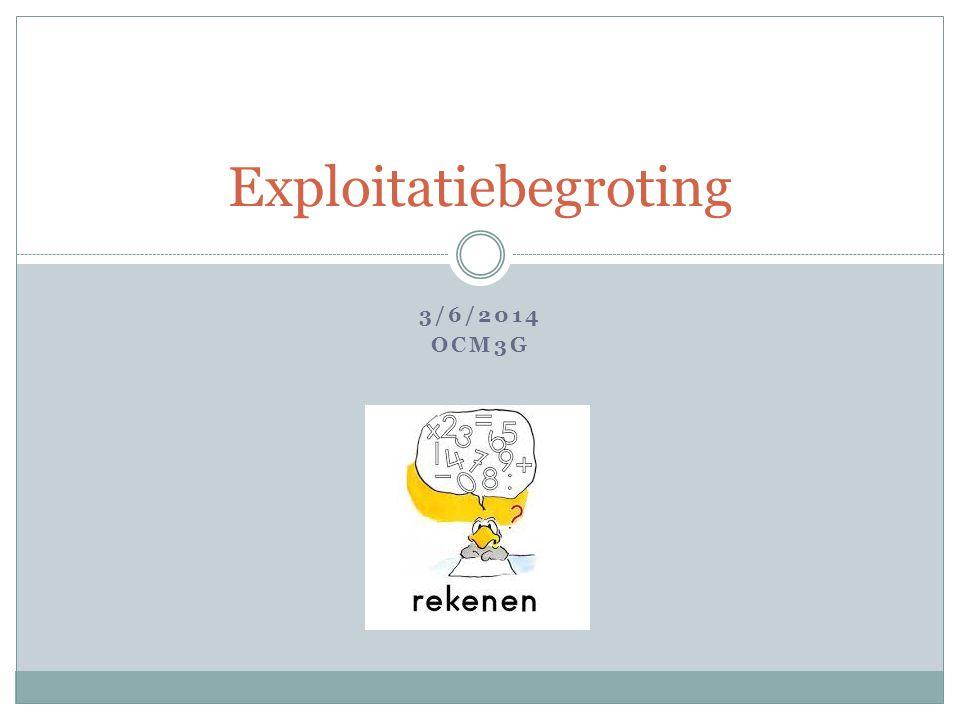 3/6/2014 OCM3G Exploitatiebegroting