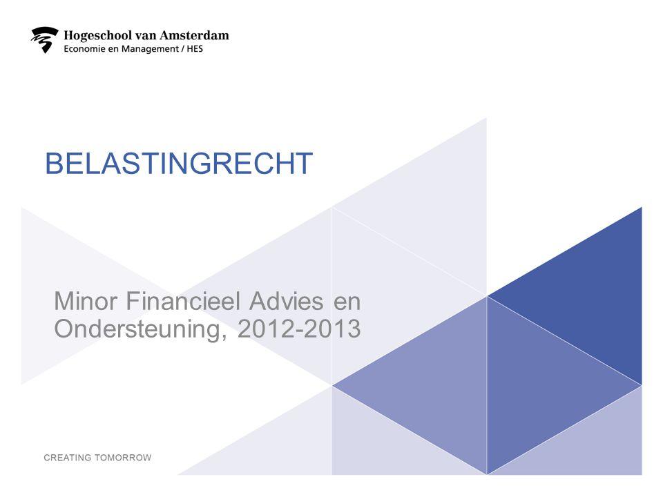BELASTINGRECHT Minor Financieel Advies en Ondersteuning, 2012-2013 1