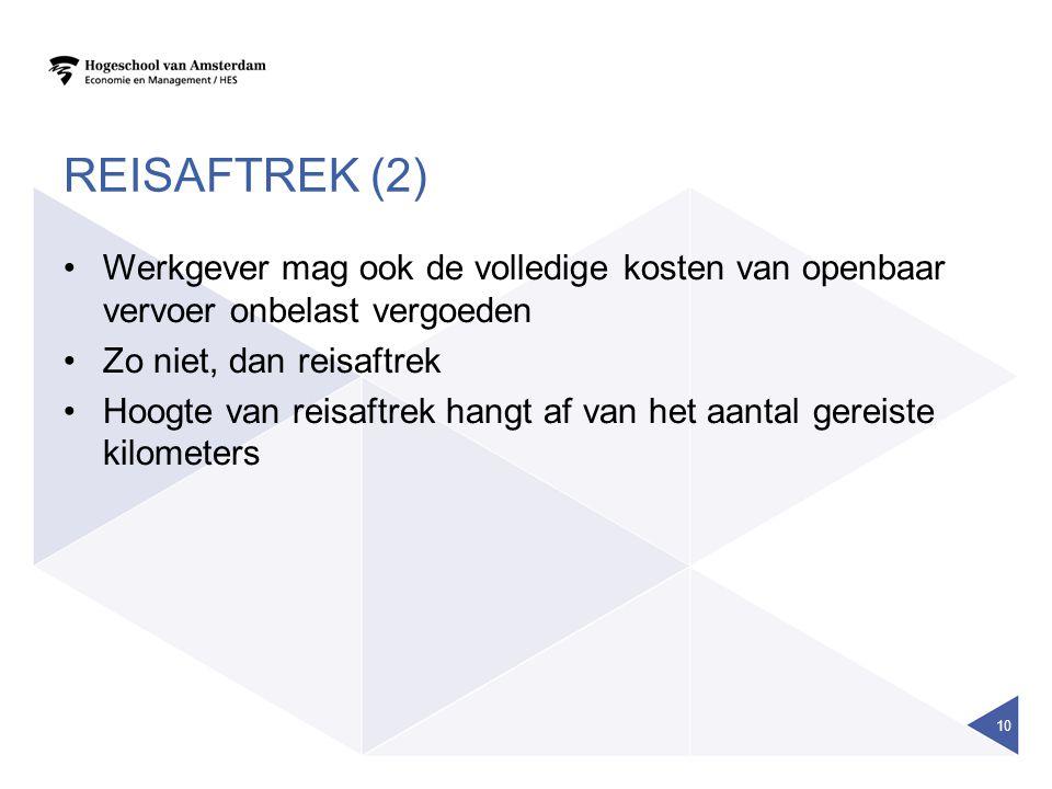 REISAFTREK (2) •Werkgever mag ook de volledige kosten van openbaar vervoer onbelast vergoeden •Zo niet, dan reisaftrek •Hoogte van reisaftrek hangt af van het aantal gereiste kilometers 10