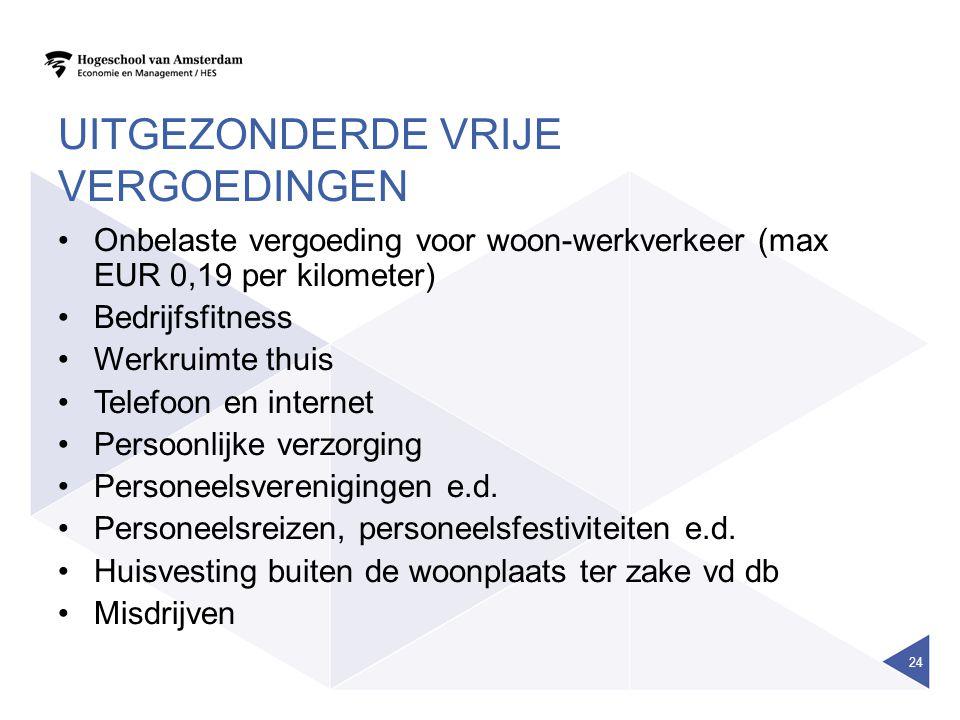 UITGEZONDERDE VRIJE VERGOEDINGEN •Onbelaste vergoeding voor woon-werkverkeer (max EUR 0,19 per kilometer) •Bedrijfsfitness •Werkruimte thuis •Telefoon en internet •Persoonlijke verzorging •Personeelsverenigingen e.d.