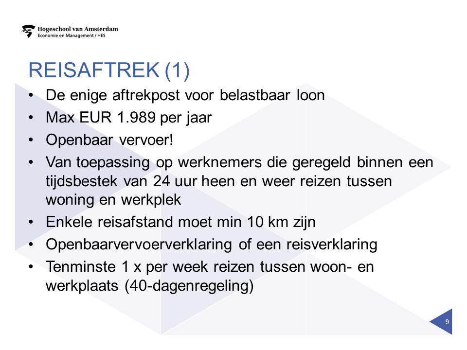 REISAFTREK (1) •De enige aftrekpost voor belastbaar loon •Max EUR 1.989 per jaar •Openbaar vervoer.