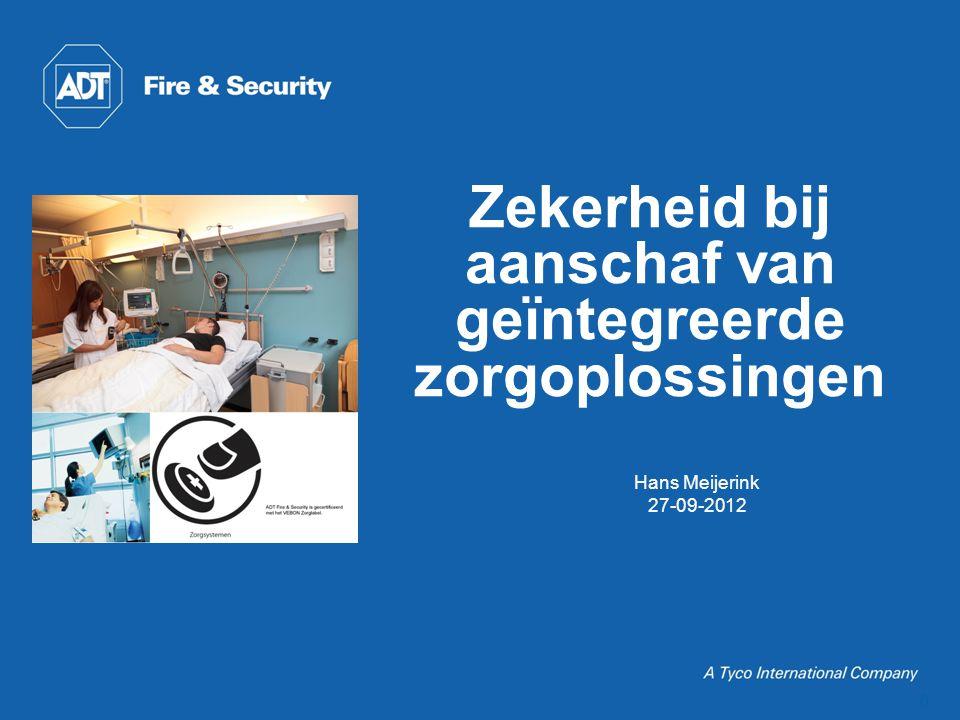 0 Zekerheid bij aanschaf van geïntegreerde zorgoplossingen Hans Meijerink 27-09-2012