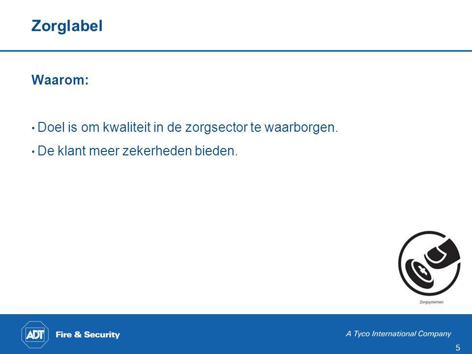 5 Zorglabel Waarom: • Doel is om kwaliteit in de zorgsector te waarborgen. • De klant meer zekerheden bieden.