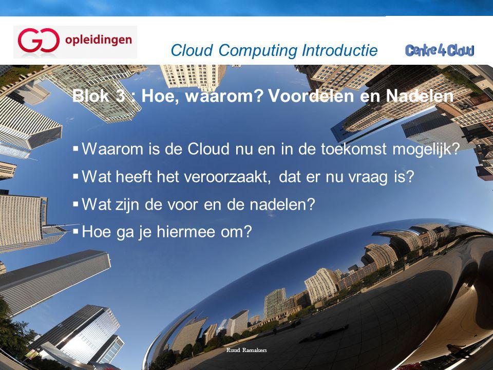 Page  2 Blok 3 : Hoe, waarom? Voordelen en Nadelen  Waarom is de Cloud nu en in de toekomst mogelijk?  Wat heeft het veroorzaakt, dat er nu vraag i
