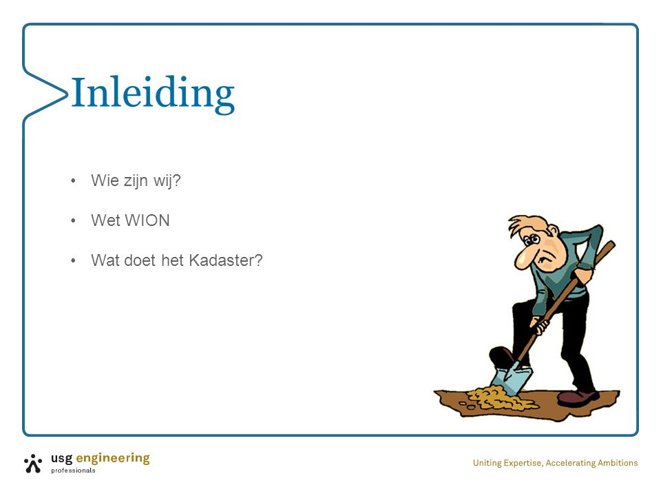 Inleiding •Wie zijn wij? •Wet WION •Wat doet het Kadaster?