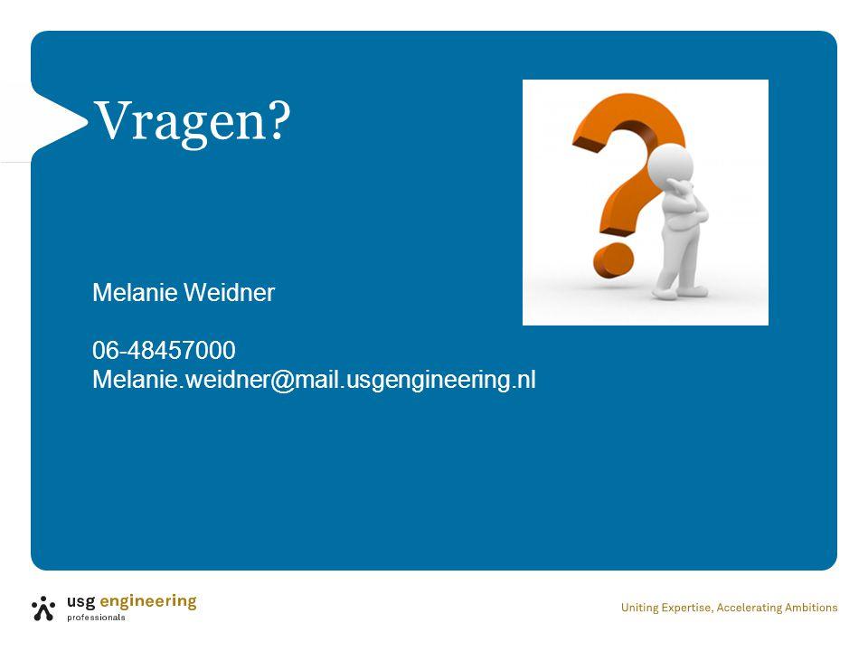 Vragen? Melanie Weidner 06-48457000 Melanie.weidner@mail.usgengineering.nl