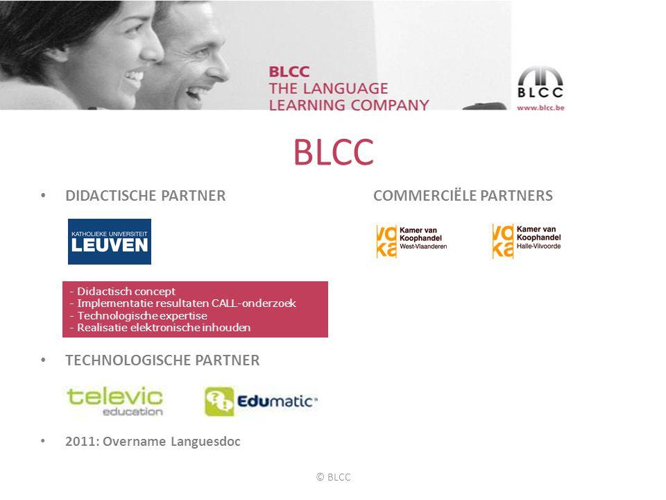 BLCC • 13 talen • 15.000 opleidingsuren • 150 bedrijven • 22 jaar • 12 vaste medewerkers • 200 freelance trainers • Expert in Blended Learning © BLCC