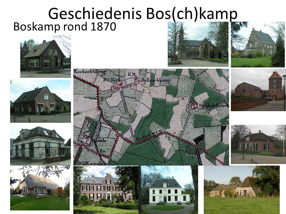 Geschiedenis Bos(ch)kamp Boskamp rond 1870