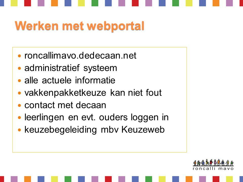Werken met webportal  roncallimavo.dedecaan.net  administratief systeem  alle actuele informatie  vakkenpakketkeuze kan niet fout  contact met de