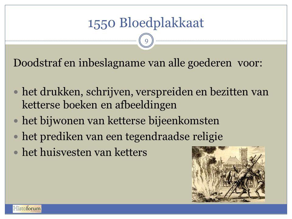 1550 Bloedplakkaat 9 Doodstraf en inbeslagname van alle goederen voor:  het drukken, schrijven, verspreiden en bezitten van ketterse boeken en afbeel
