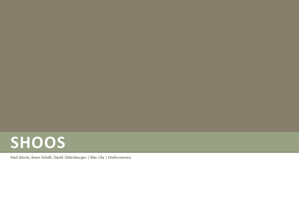 SHOOS Paul Glorie, Koen Schaft, David Oldenburger   Klas Lila   Ondernemen