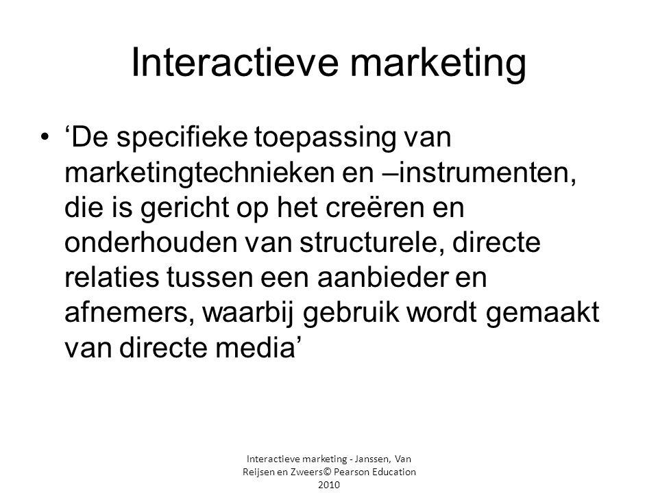 Interactieve marketing - Janssen, Van Reijsen en Zweers© Pearson Education 2010 Interactieve marketing in de organisatie •Doelstelling op functioneel niveau zijn specifiek voor de activiteiten en/of afdelingen marketing, verkoop, ict, productie en dergelijke.