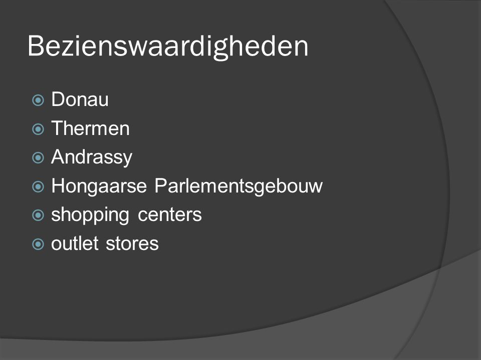 Bezienswaardigheden  Donau  Thermen  Andrassy  Hongaarse Parlementsgebouw  shopping centers  outlet stores