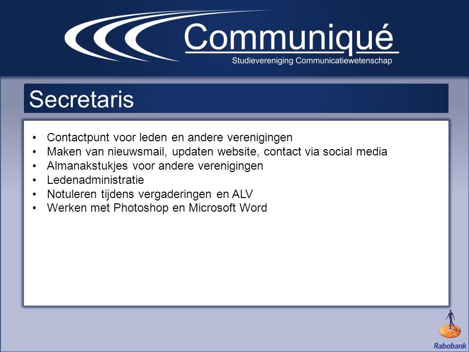 •Contactpunt voor leden en andere verenigingen •Maken van nieuwsmail, updaten website, contact via social media •Almanakstukjes voor andere vereniging
