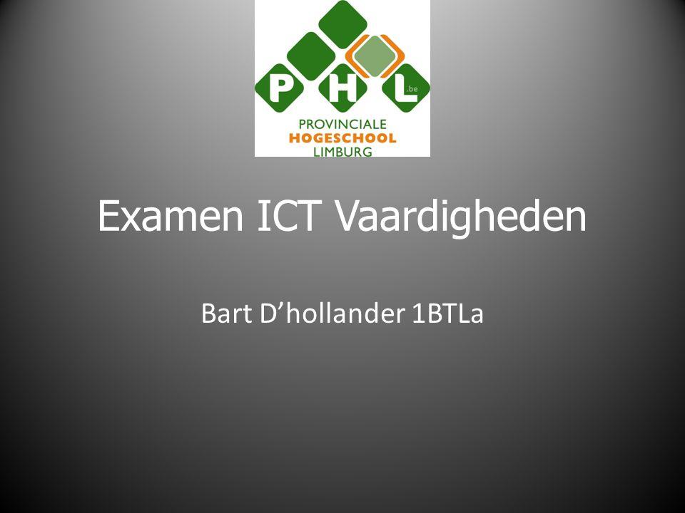 Examen ICT Vaardigheden Bart D'hollander 1BTLa