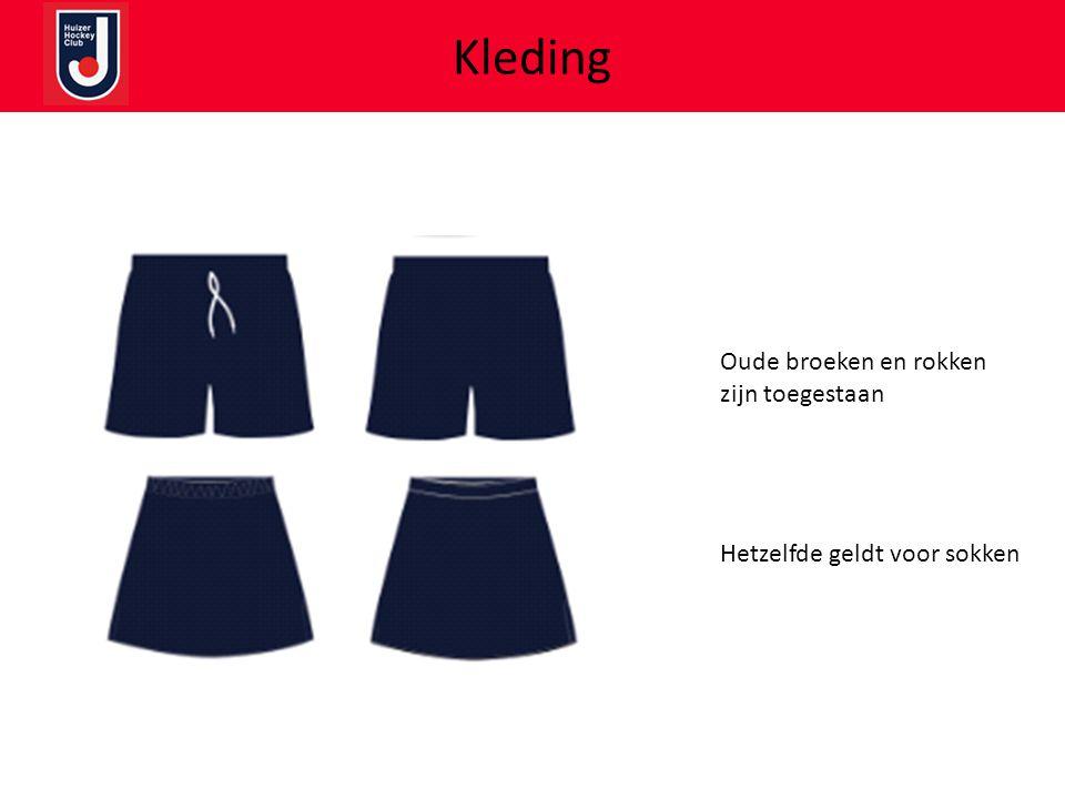 Kleding Oude broeken en rokken zijn toegestaan Hetzelfde geldt voor sokken