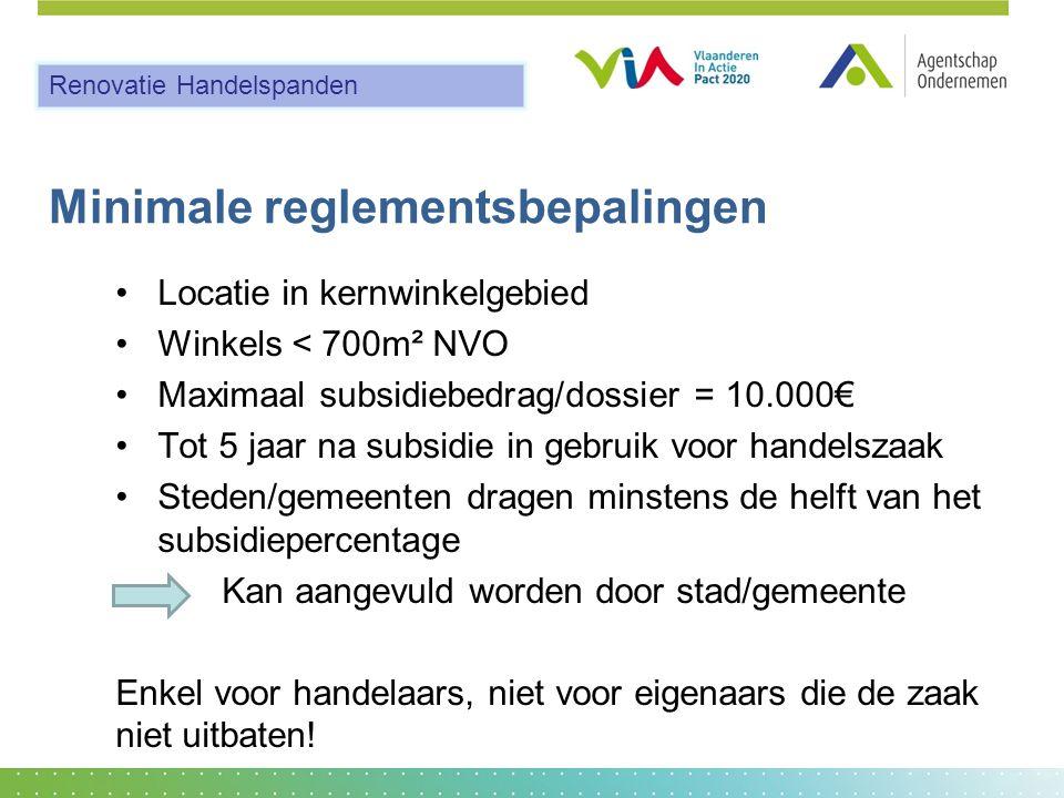 Minimale reglementsbepalingen •Locatie in kernwinkelgebied •Winkels < 700m² NVO •Maximaal subsidiebedrag/dossier = 10.000€ •Tot 5 jaar na subsidie in