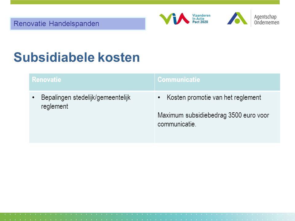 Subsidiabele kosten RenovatieCommunicatie • Bepalingen stedelijk/gemeentelijk reglement • Kosten promotie van het reglement Maximum subsidiebedrag 3500 euro voor communicatie.