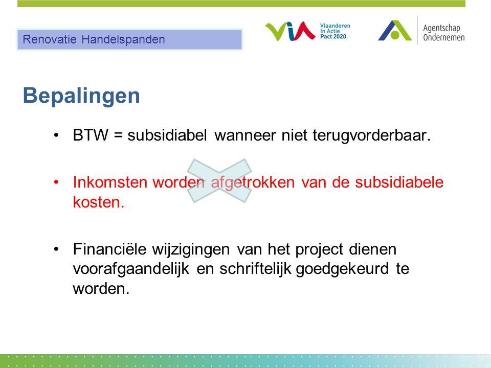Bepalingen •BTW = subsidiabel wanneer niet terugvorderbaar.