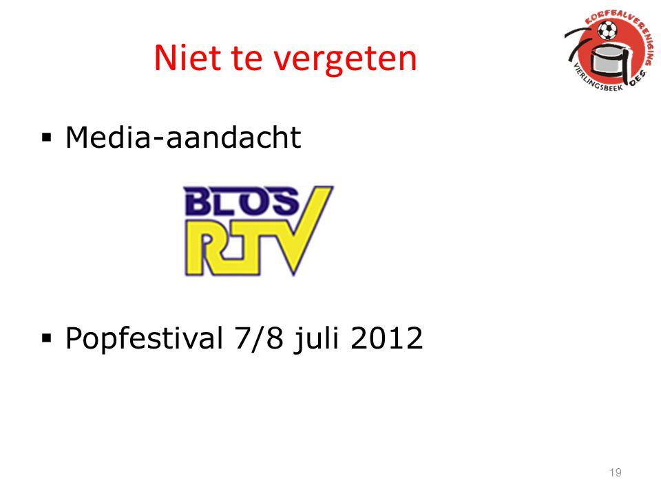 Niet te vergeten  Media-aandacht  Popfestival 7/8 juli 2012 19