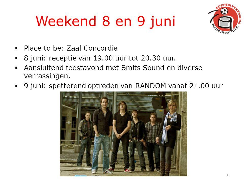 Weekend 8 en 9 juni  Place to be: Zaal Concordia  8 juni: receptie van 19.00 uur tot 20.30 uur.  Aansluitend feestavond met Smits Sound en diverse