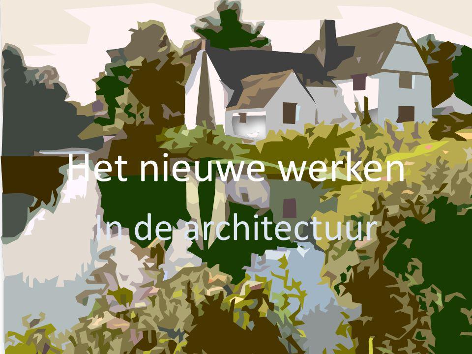 In de architectuur Het nieuwe werken