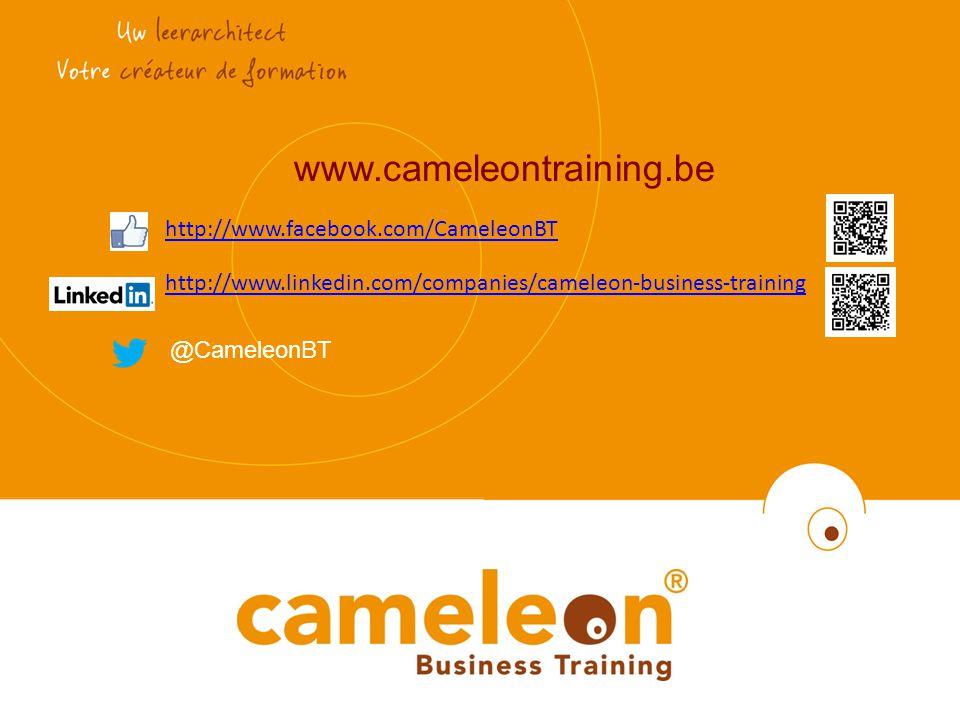 http://www.facebook.com/CameleonBT http://www.linkedin.com/companies/cameleon-business-training @CameleonBT www.cameleontraining.be